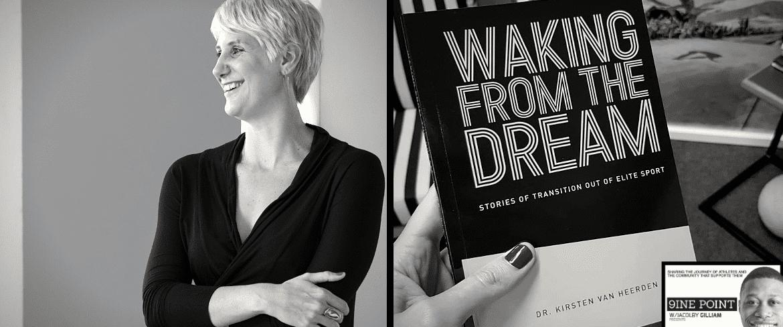 Ep. 79 Waking From The Dream With Dr. Kirsten Van Heerden